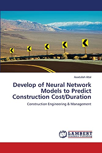 9783659379512: Develop of Neural Network Models to Predict Construction Cost/Duration: Construction Engineering & Management