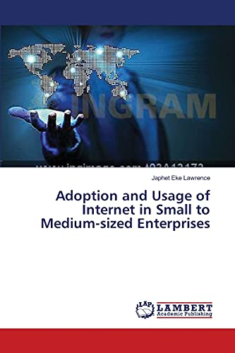 Adoption and Usage of Internet in Small: Lawrence Japhet Eke