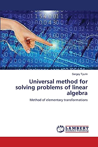 Universal Method for Solving Problems of Linear Algebra: Sergey Tyurin