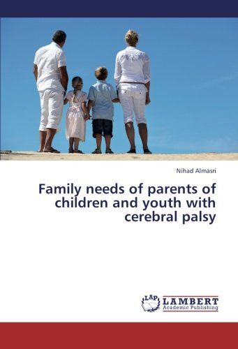 Family Needs of Parents of Children and Youth with Cerebral Palsy (Paperback): Almasri Nihad