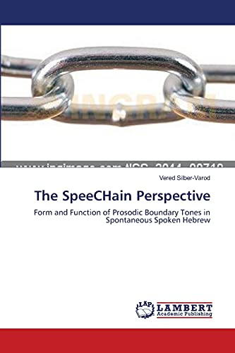 9783659383113: The SpeeCHain Perspective: Form and Function of Prosodic Boundary Tones in Spontaneous Spoken Hebrew