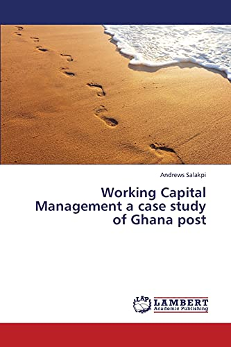 9783659383557: Working Capital Management a case study of Ghana post