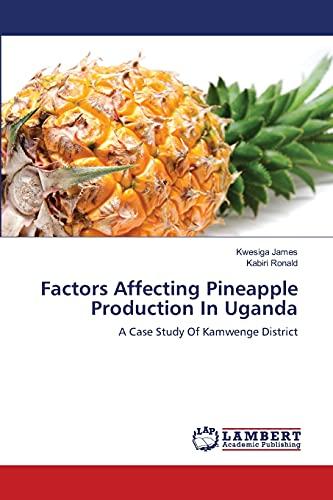 Factors Affecting Pineapple Production in Uganda: James Kwesiga (author),
