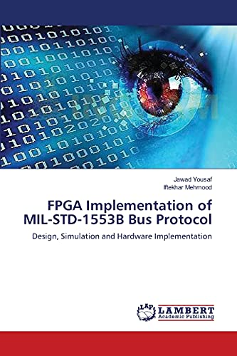 9783659384196: FPGA Implementation of MIL-STD-1553B Bus Protocol: Design, Simulation and Hardware Implementation