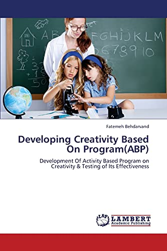 9783659384691: Developing Creativity Based On Program(ABP): Development Of Activity Based Program on Creativity & Testing of Its Effectiveness