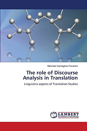 9783659384783: The role of Discourse Analysis in Translation: Linguistics aspects of Translation Studies