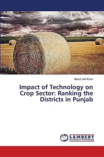Impact of Technology on Crop Sector: Ranking the Districts in Punjab: Abdul Jalil Khan