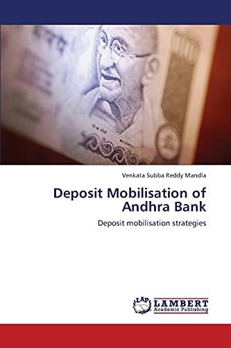 Deposit Mobilisation of Andhra Bank: Venkata Subba Reddy Mandla