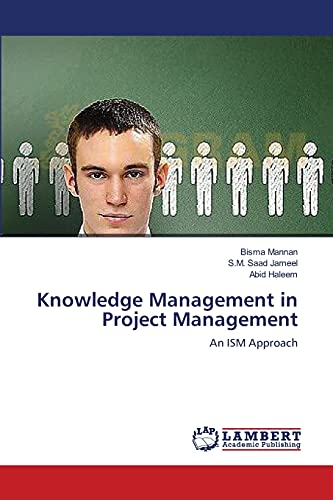 Knowledge Management in Project Management: An ISM: Bisma Mannan; S.M.