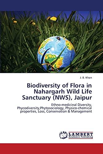 Biodiversity of Flora in Nahargarh Wild Life Sanctuary (NWS), Jaipur: Ethno-medicinal Diversity, ...
