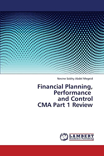 9783659386466: Financial Planning, Performance and Control CMA Part 1 Review