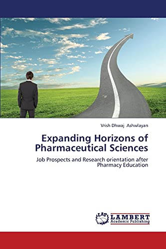 Expanding Horizons of Pharmaceutical Sciences: Vrish Dhwaj Ashwlayan