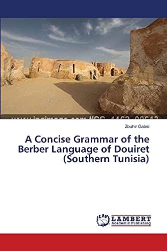 A Concise Grammar of the Berber Language of Douiret (Southern Tunisia): Zouhir Gabsi