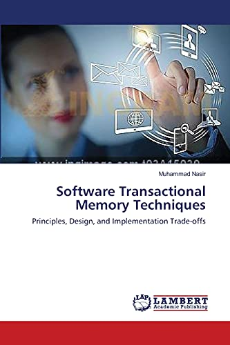 9783659388262: Software Transactional Memory Techniques: Principles, Design, and Implementation Trade-offs