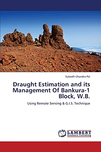 Draught Estimation and Its Management of Bankura-1 Block, W.B.: Subodh Chandra Pal
