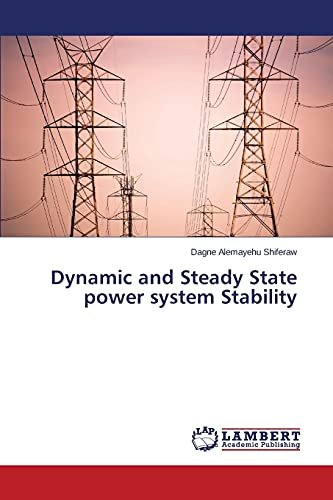 Dynamic and Steady State power system Stability: Shiferaw Dagne Alemayehu