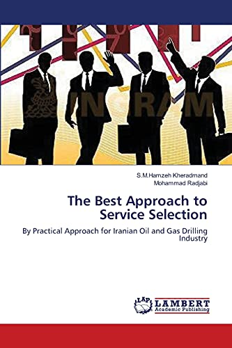 9783659389887: The Best Approach to Service Selection: By Practical Approach for Iranian Oil and Gas Drilling Industry