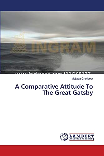 9783659389900: A Comparative Attitude To The Great Gatsby
