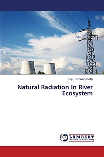 Natural Radiation In River Ecosystem: Raju Krishnamoorthy