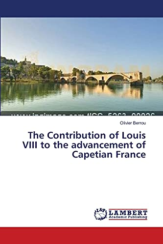 The Contribution of Louis VIII to the advancement of Capetian France: Olivier Berrou