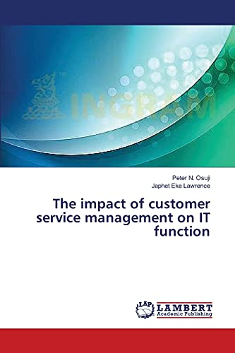 The impact of customer service management on: Peter N. Osuji;