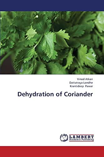 Dehydration of Coriander: Dattatraya Londhe