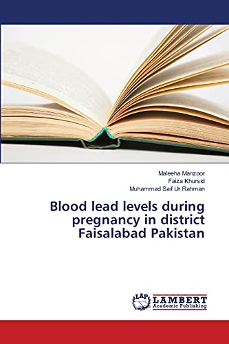 9783659391880: Blood lead levels during pregnancy in district Faisalabad Pakistan