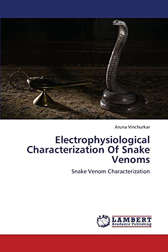 Electrophysiological Characterization of Snake Venoms: Aruna Vinchurkar