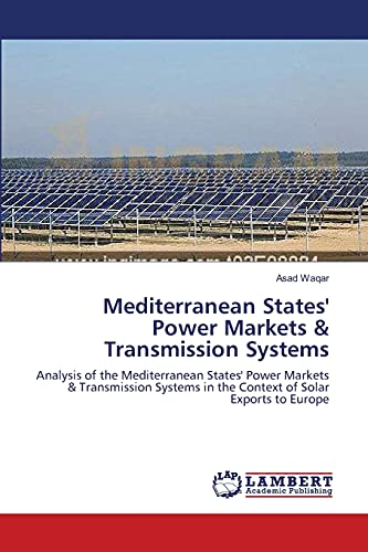 Mediterranean States Power Markets Transmission Systems: Asad Waqar