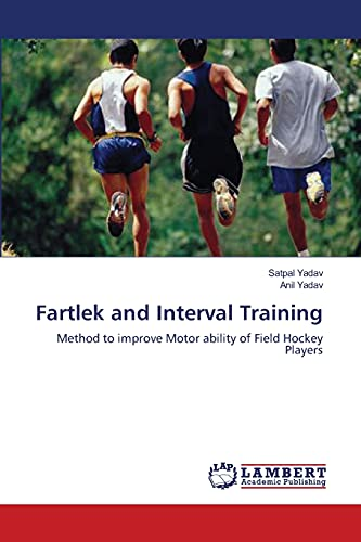 9783659393839: Fartlek and Interval Training: Method to improve Motor ability of Field Hockey Players