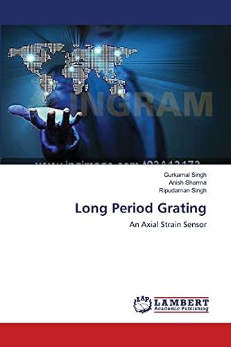 9783659394874: Long Period Grating: An Axial Strain Sensor