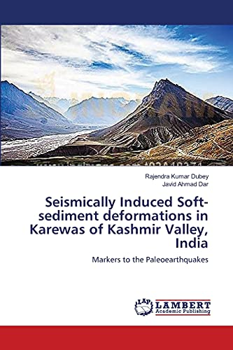 Seismically Induced Soft-Sediment Deformations in Karewas of Kashmir Valley, India: Rajendra Kumar ...