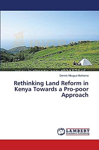 Rethinking Land Reform in Kenya Towards a: Muthama Dennis Mbugua