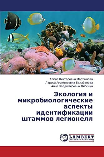Ekologiya I Mikrobiologicheskie Aspekty Identifikatsii Shtammov Legionell: Alina Viktorovna ...
