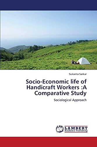 Socio-Economic Life of Handicraft Workers: A Comparative Study: Sukanta Sarkar