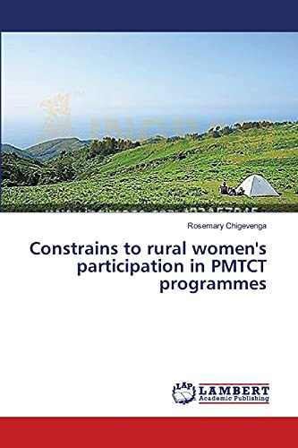 Constrains to rural womens participation in PMTCT programmes: Rosemary Chigevenga