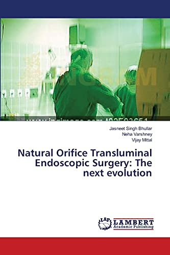 9783659396588: Natural Orifice Transluminal Endoscopic Surgery: The next evolution