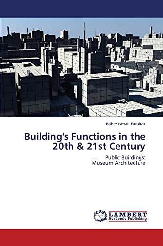 Building s Functions in the 20th 21st Century (Paperback): Ismail Farahat Baher