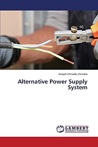 9783659397783: Alternative Power Supply System