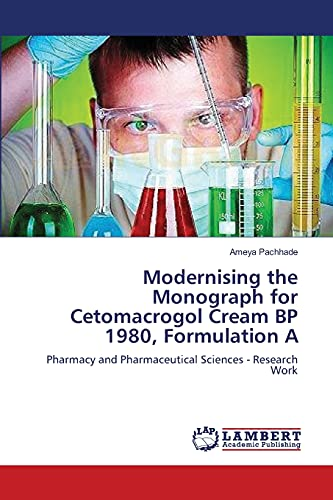 Modernising the Monograph for Cetomacrogol Cream BP 1980, Formulation a: Ameya Pachhade