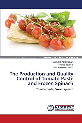 9783659399152: The Production and Quality Control of Tomato Paste and Frozen Spinach: Tomato paste, Frozen spinach