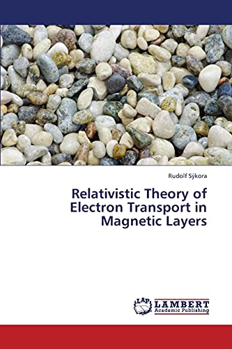Relativistic Theory of Electron Transport in Magnetic: Sykora Rudolf (author)