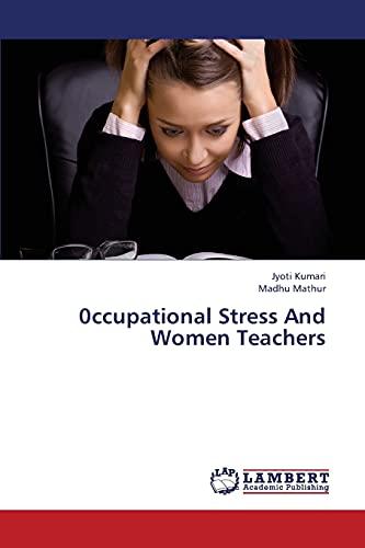 0ccupational Stress And Women Teachers: Kumari, Jyoti /