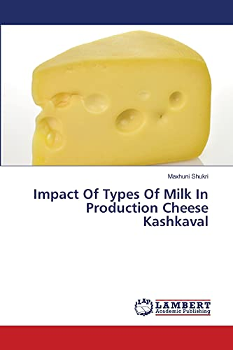 9783659400810: Impact Of Types Of Milk In Production Cheese Kashkaval