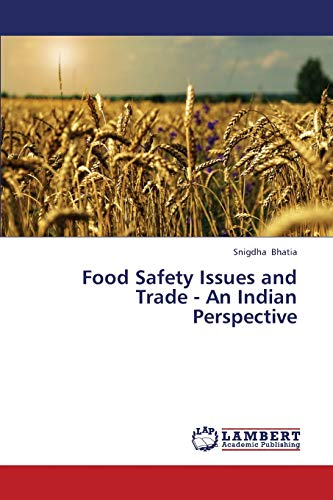 Food Safety Issues and Trade - An Indian Perspective: Snigdha Bhatia