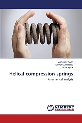 9783659400940: Helical compression springs: A numerical analysis