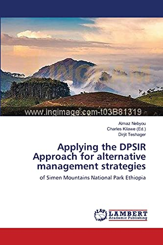 9783659401220: Applying the DPSIR Approach for alternative management strategies: of Simen Mountains National Park Ethiopia