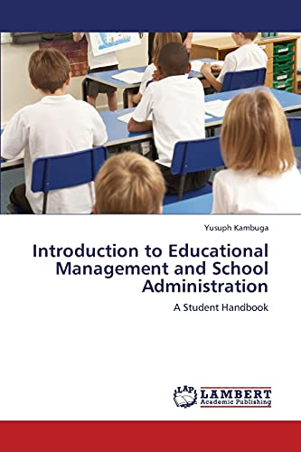 Introduction to Educational Management and School Administration: Yusuph Kambuga