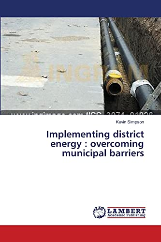 9783659401565: Implementing district energy : overcoming municipal barriers