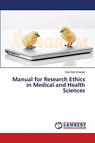 Manual for Research Ethics in Medical and Health Sciences: Dya Eldin Elsayed